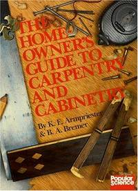 Homeowner's Guide to Carpentry and Cabinetry