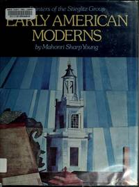 Early American Moderns: Painters of the Stieglitz Group