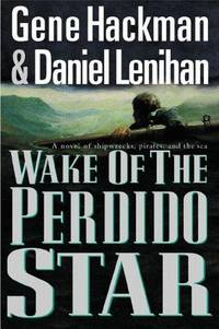 Wake of the Perdido Star A Novel