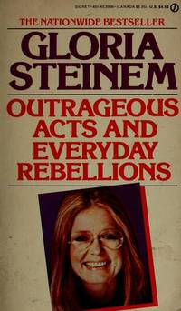 Outrageous Acts and Everyday Rebellions by Gloria Steinem - 1986