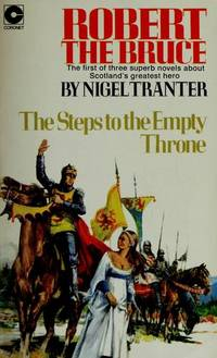 ROBERT THE BRUCE: THE STEPS TO AN EMPTY THRONE; THE PRICE OF THE KING'S PEACE; THE PATH OF THE HERO KING