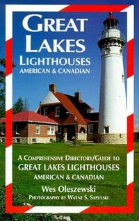 GREAT LAKES LIGHTHOUSES AMERICAN & CANADIA: A COMPREHENSIVE DIRECTORY/GUIDE TO GREAT LAKES...