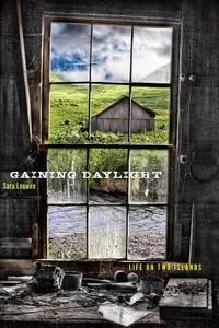 Gaining Daylight: Life on Two Islands (University of Alaska Press - The Alaska Literary Series)