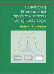 Quantifying Environmental Impact Assessments Using Fuzzy Logic (Springer Series on Environmental Management) by Shepard, Richard B