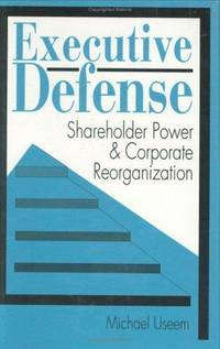 Executive Defense: Shareholder Power and Corporate Reorganization