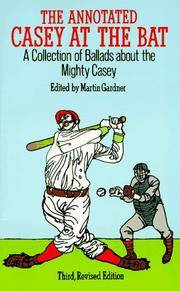image of The Annotated Casey at the Bat: A Collection of Ballads About the Mighty Casey/Third, Revised Edition