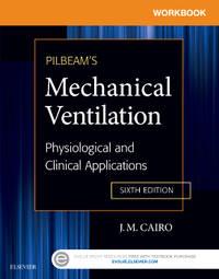 J. M. Cairo - Workbook for Pilbeam's Mechanical Ventilation -6E