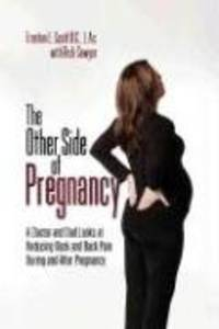 The Other Side of Pregnancy: A Doctor and Dad Looks At Reducing Neck and Back Pain during and...