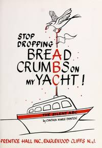 STOP DROPPING BREAD CRUMBS ON MY YACHT!: THE SILENT ABC