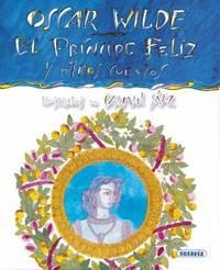 image of El Principe Feliz Y Otros Cuentos / the Happy Prince and Other Tales: El Principe Feliz Y Otros Cuentos / the Happy Prince and Other Tales