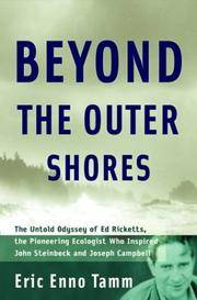 Beyond the Outer Shores : The Untold Odyssey of Ed Ricketts and John Steinbeck in the North Pacific