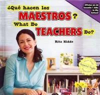 Qu' Hacen Los Maestros? / What Do Teachers Do? (Oficios En Mi Escuela / Jobs in My School)...