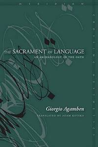 The Sacrament of Language: An Archaeology of the Oath (Meridian: Crossing Aesthetics) [Paperback]...