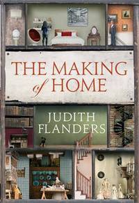 The Making of Home The 500-Year Story of How Our Houses Became Homes