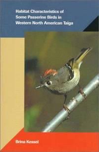 Habitat Characteristics of Some Passerine Birds in Western North American Taiga