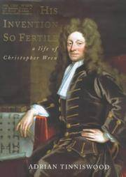 His Invention So Fertile: A Life of Christopher Wren