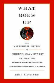 image of What Goes Up: The Uncensored History of Wall Street