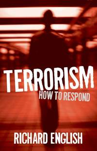 Terrorism : How to Respond by  Richard English  - Hardcover  - from Better World Books  (SKU: 5924689-6)