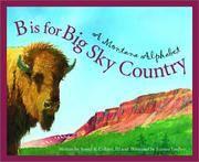B is for Big Sky Country  A Montana Alphabet