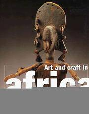 Art and Craft in Africa: Everyday Life Ritual Court Art