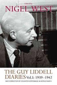 The Guy Liddell Diaries Volume I