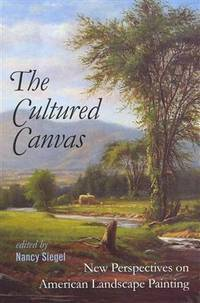 The Cultured Canvas: New Perspectives on American Landscape Painting