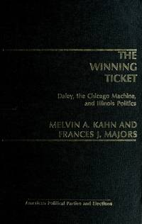 Winning Ticket : Daley, the Chicago Machine, and Illinois Politics