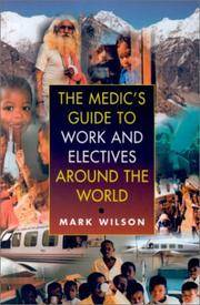 Medic's Guide To Work and Electives Around the World