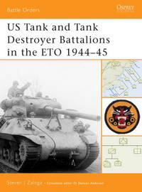 US Tank and Tank Destroyer Battalions in the ETO 1944-45 (Battle Orders 10)