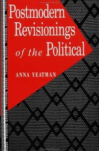 Postmodern Revisionings of the Political by  Anna Yeatman - Paperback - 1994 - from Fireside Bookshop and Biblio.co.uk