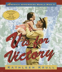 V Is for Victory: America Remembers World War II by Kathleen Krull