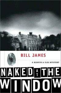 NAKED AT THE WINDOW: A Harpur & Iles Mystery