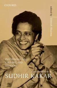 Psychoanalysis, Culture, and Religion: Essays in Honour of Sudhir Kakar
