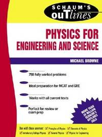 Schaum's Outline of Physics for Engineering and Science by Browne,Michael