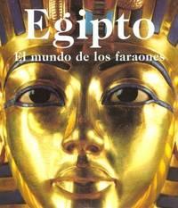 Egipto : El Mundo De Los Faraones
