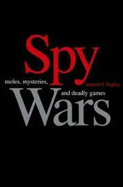 Spy Wars: Moles, Mysteries and Deadly Games