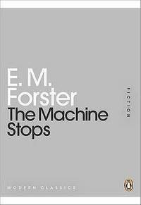 The Machine Stops (Penguin Mini Modern Classics) by E M Forster - Paperback - 2011-02-15 - from The Monster Bookshop (SKU: mon0000199668)