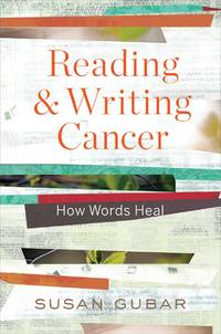 READING AND WRITING CANCER: How Words Heal (H)