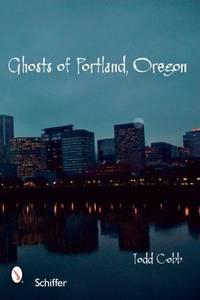 Ghosts of Portland, Oregon