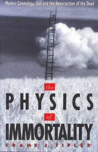 The Physics of Immortality by Frank J. Tipler - Hardcover - 1994-08-01 - from Borgasorus Books, Inc (SKU: 0385467982-4)