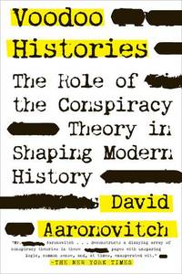 VOODOO HISTORIES: The Role of the Conspiracy Theory in Shaping Modern History (q)