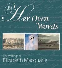 In Her Own Words: The writings of Elizabeth Macquarie