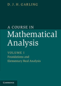 A Course in Mathematical Analysis: Volume I: Foundations and Elementary Real Analysis