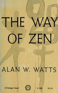 The Way of Zen by  Alan W Watts - Paperback - 1965-08-12 - from Ergodebooks and Biblio.com