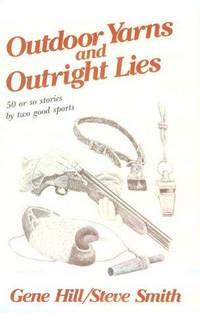Outdoor Yarns & Outright Lies
