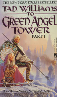 To Green Angel Tower Part 1 (Vol. 3) (Memory, Sorrow, and Thorn Ser., Bk. 3)