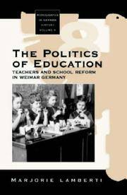 The Politics of Education: Teachers and School Reform in Weimar Germay