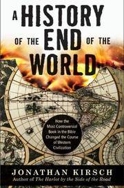 A History of the End of the World : How the Most Controversial Book in the Bible Changed the Course of Western Civilization