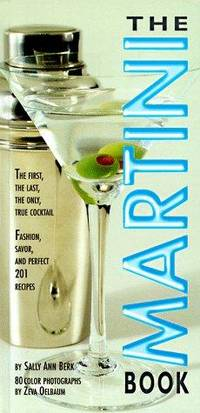 The Martini Book  The First, the Last, the Only True Cocktail