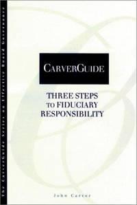 Carverguide, Three Steps To Fiduciary Responsibility
